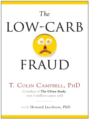 Colin Campbell - The Low-Carb Fraud