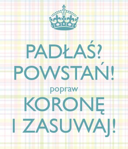 padlas-powstan-popraw-korone-i-zasuwaj