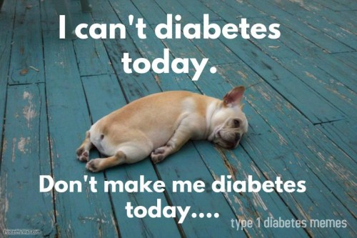I can't diabetes today