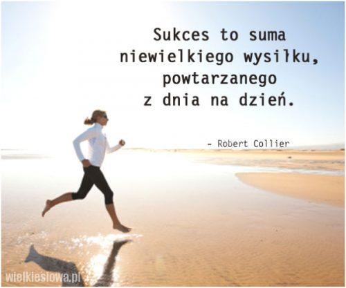 Sukces to suma niewielkiego wysiłku