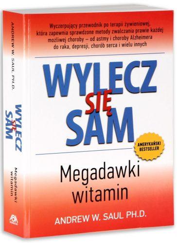 Wylecz się sam, Megadawki witamin - Andew W. Saul, Paleo SMAK