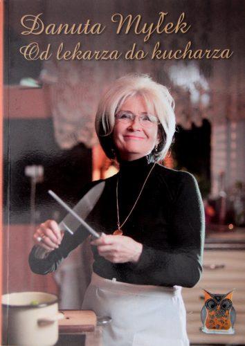 Danuta Myłek: Od lekarza do kucharza