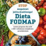 Stop zespołowi jelita drażliwego! Dieta FODMAP - recenzja
